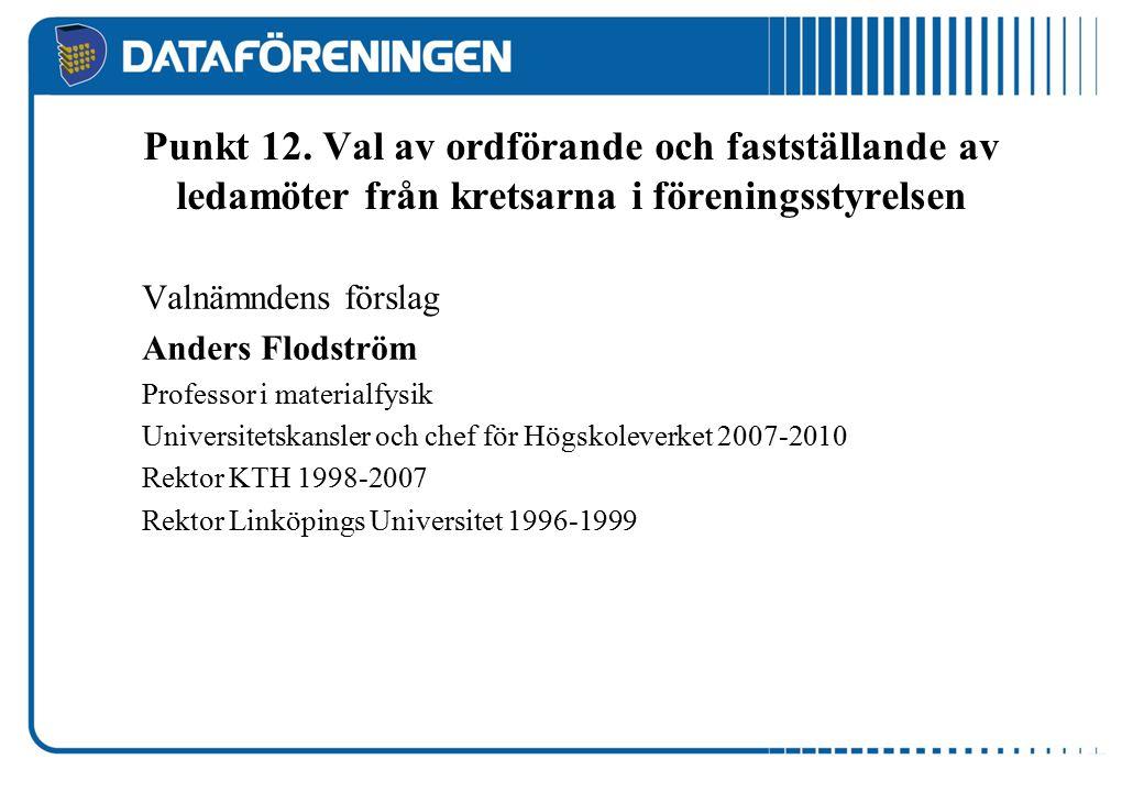 Valnämndens förslag Anders Flodström Professor i materialfysik Universitetskansler och chef för Högskoleverket 2007-2010 Rektor KTH 1998-2007 Rektor Linköpings Universitet 1996-1999