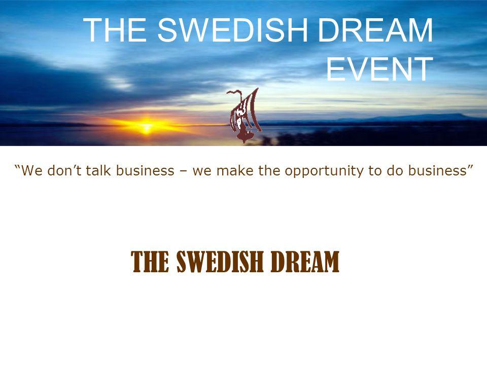 The Swedish Dream Idé The Swedish Dream (TSD) är ett begrepp kring vilket vi vill skapa ett förändrat sätt att driva företag genom att enas kring en anda som står för drivkraft och förändring.