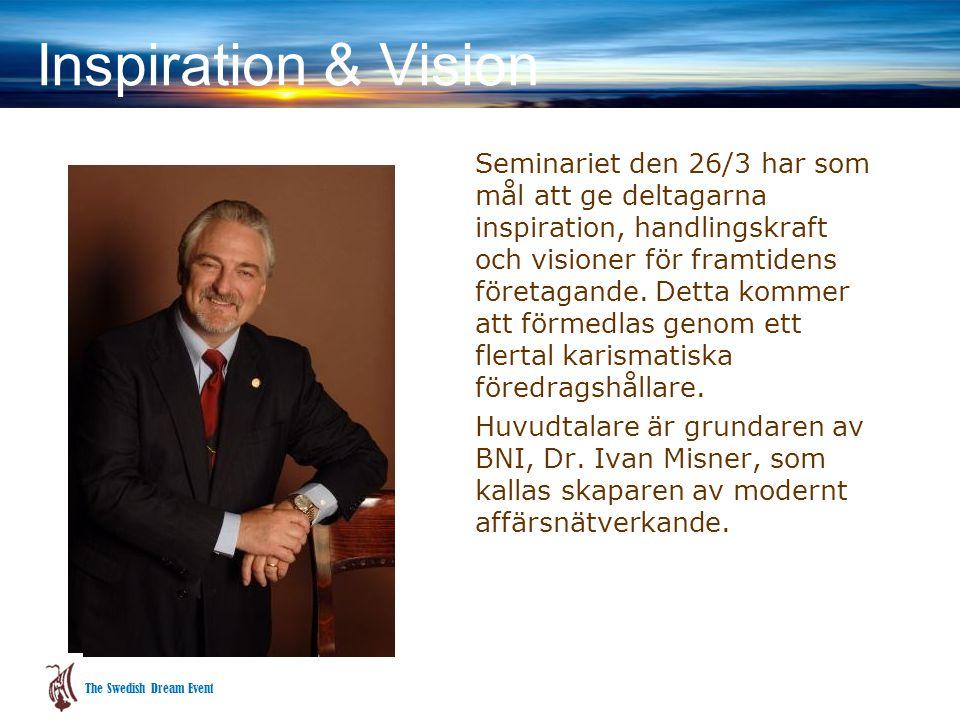 Inspiration & Vision Seminariet den 26/3 har som mål att ge deltagarna inspiration, handlingskraft och visioner för framtidens företagande.