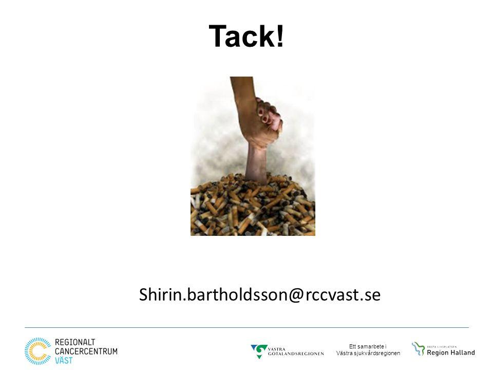 Ett samarbete i Västra sjukvårdsregionen Tack! Shirin.bartholdsson@rccvast.se