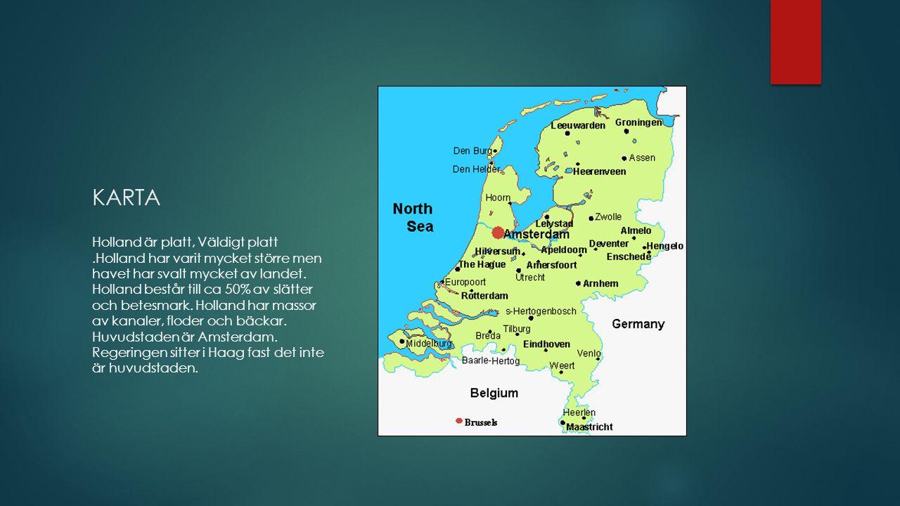 KARTA Holland är platt, Väldigt platt.Holland har varit mycket större men havet har svalt mycket av landet.