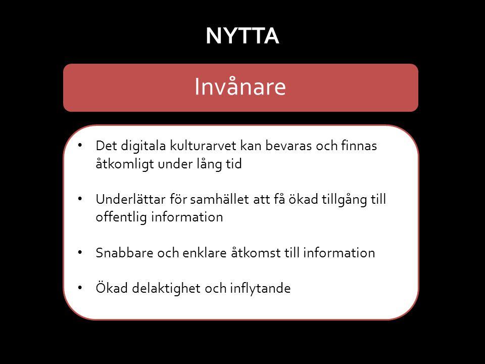 Invånare Det digitala kulturarvet kan bevaras och finnas åtkomligt under lång tid Underlättar för samhället att få ökad tillgång till offentlig inform