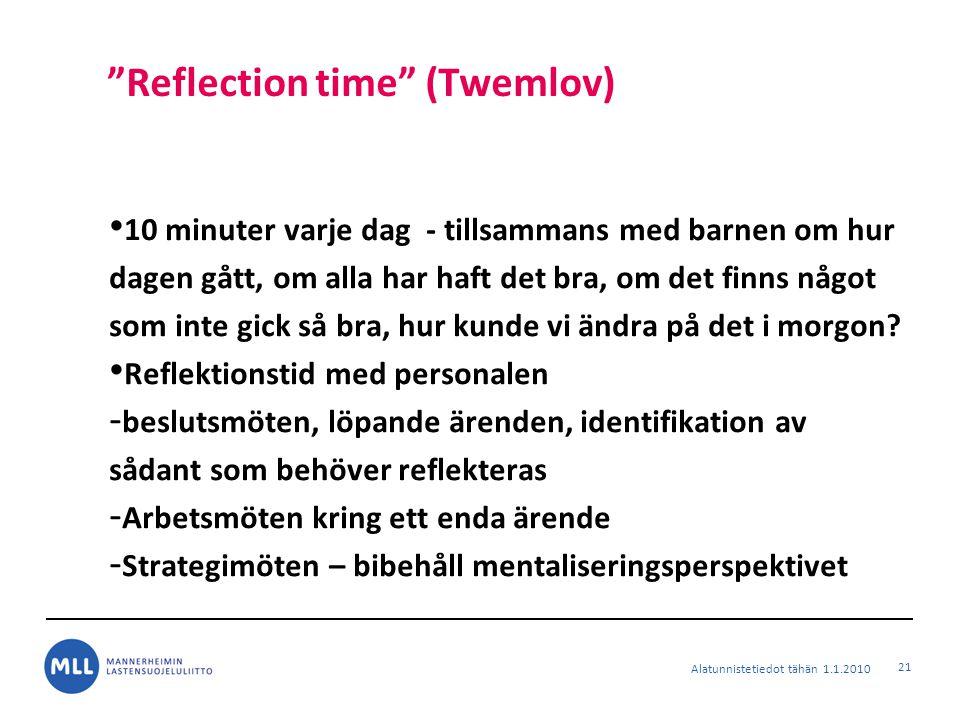 """""""Reflection time"""" (Twemlov) 10 minuter varje dag - tillsammans med barnen om hur dagen gått, om alla har haft det bra, om det finns något som inte gic"""