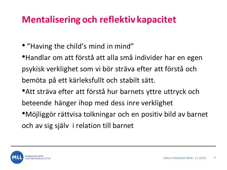 """Mentalisering och reflektiv kapacitet """"Having the child's mind in mind"""" Handlar om att förstå att alla små individer har en egen psykisk verklighet so"""