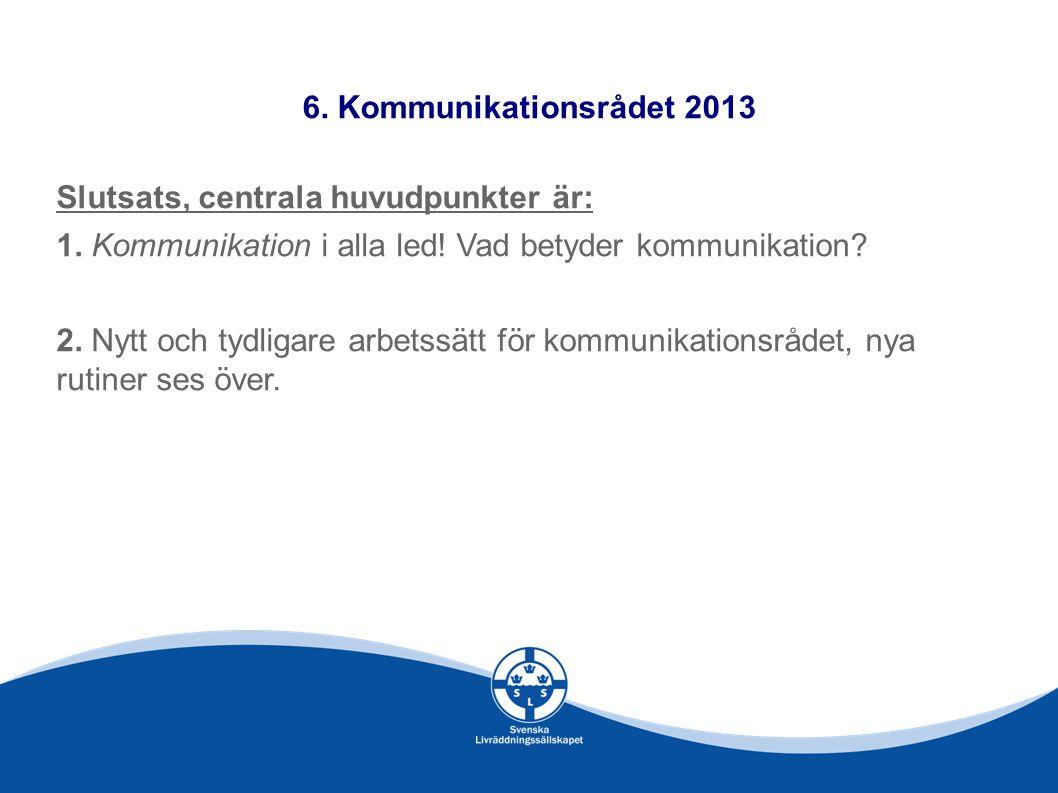 6. Kommunikationsrådet 2013 Slutsats, centrala huvudpunkter är: 1.