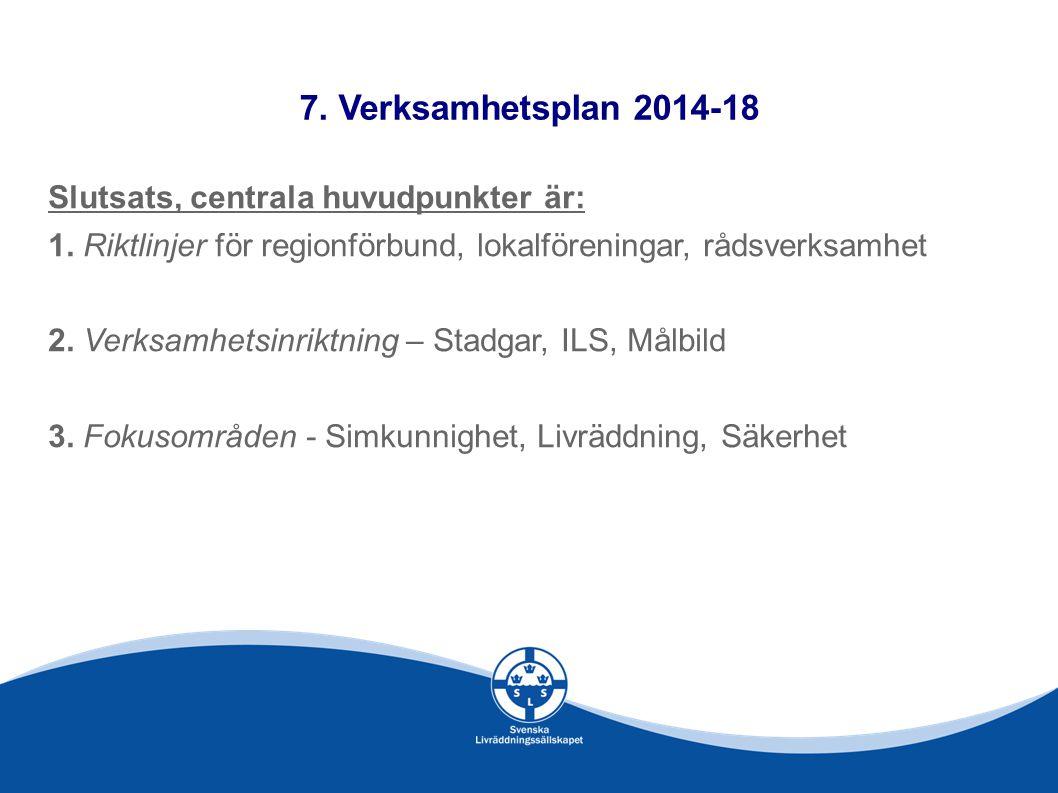 7. Verksamhetsplan 2014-18 Slutsats, centrala huvudpunkter är: 1.