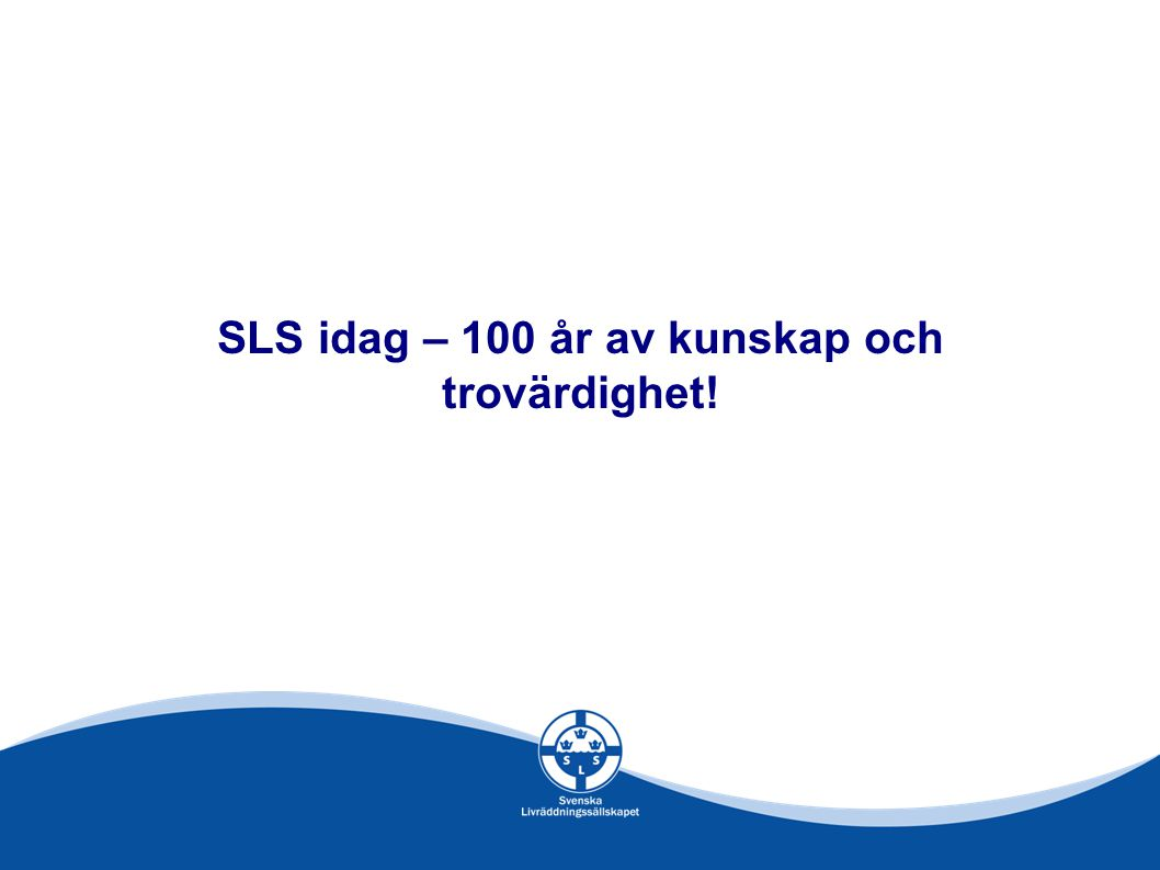 SLS idag – 100 år av kunskap och trovärdighet!