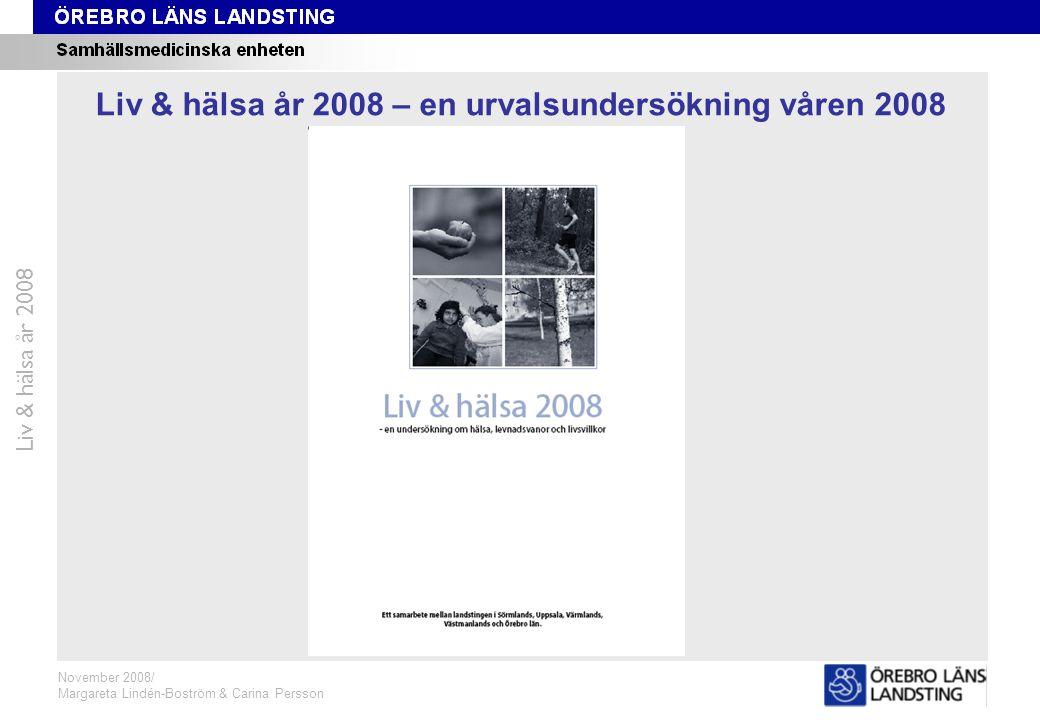 Formuläret Liv & hälsa år 2008 November 2008/ Margareta Lindén-Boström & Carina Persson Liv & hälsa år 2008 – en urvalsundersökning våren 2008