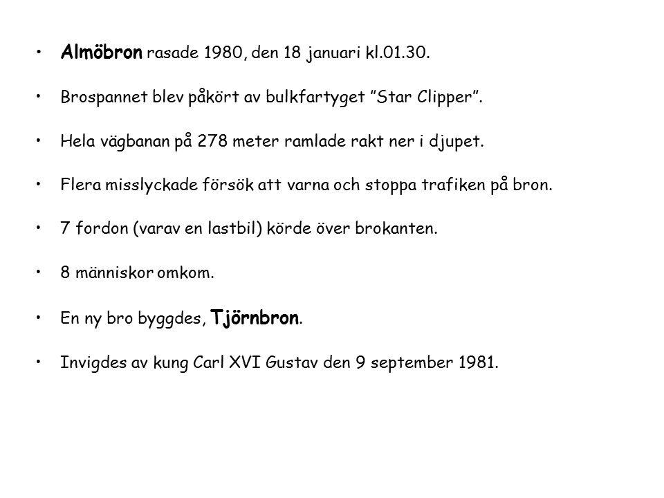 """Almöbron rasade 1980, den 18 januari kl.01.30. Brospannet blev påkört av bulkfartyget """"Star Clipper"""". Hela vägbanan på 278 meter ramlade rakt ner i dj"""