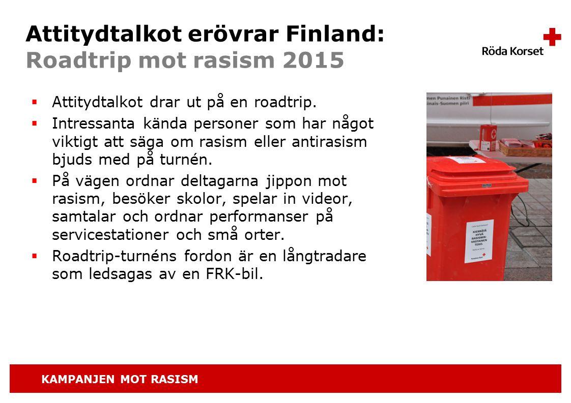 KAMPANJEN MOT RASISM Attitydtalkot erövrar Finland: Roadtrip mot rasism 2015  Attitydtalkot drar ut på en roadtrip.