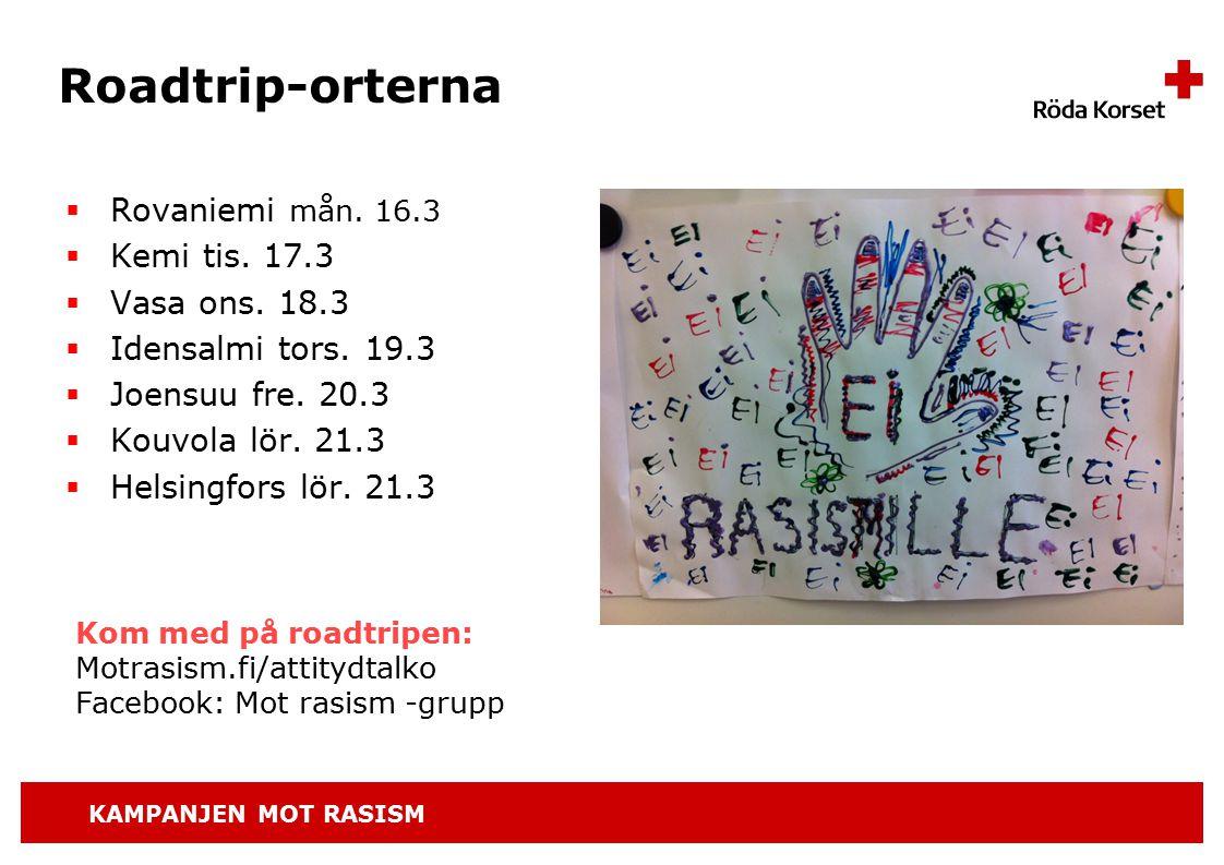 KAMPANJEN MOT RASISM Roadtrip-orterna  Rovaniemi mån.