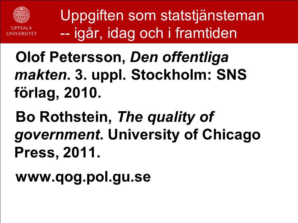 Uppgiften som statstjänsteman -- igår, idag och i framtiden Olof Petersson, Den offentliga makten.