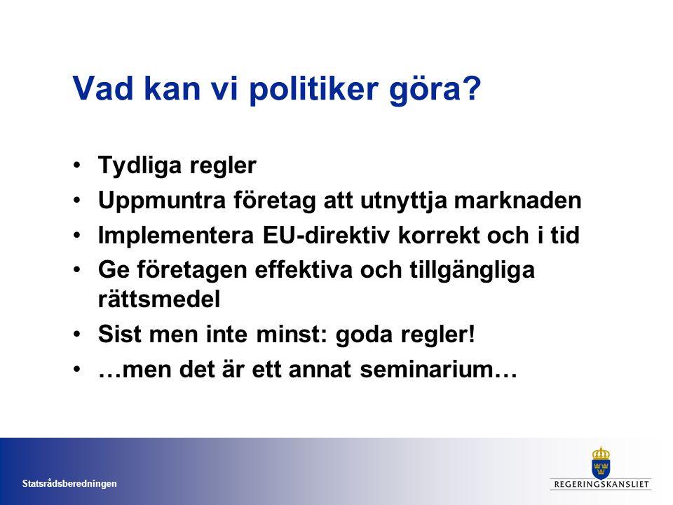 Statsrådsberedningen Men det vet väl alla företag? Kommerskollegium 2005: attitydundersökningar (myndigheter, företag, domstolar) Vet företagen vad reglerna för inre marknaden innebär.
