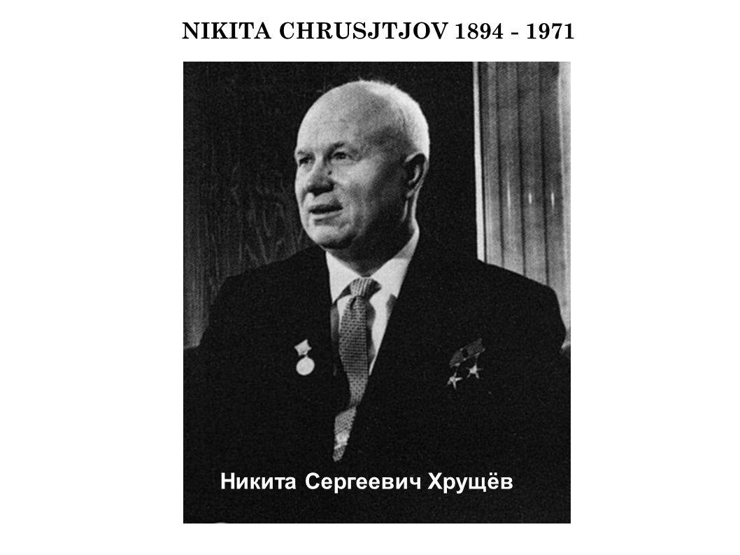 NIKITA CHRUSJTJOV 1894 - 1971 Никита Сергеевич Хрущёв