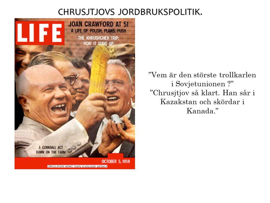 CHRUSJTJOVS JORDBRUKSPOLITIK.