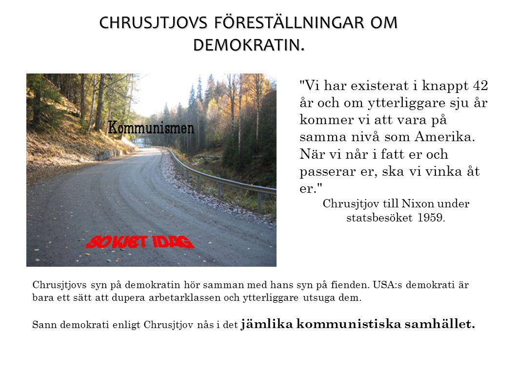 CHRUSJTJOVS FÖRESTÄLLNINGAR OM DEMOKRATIN.