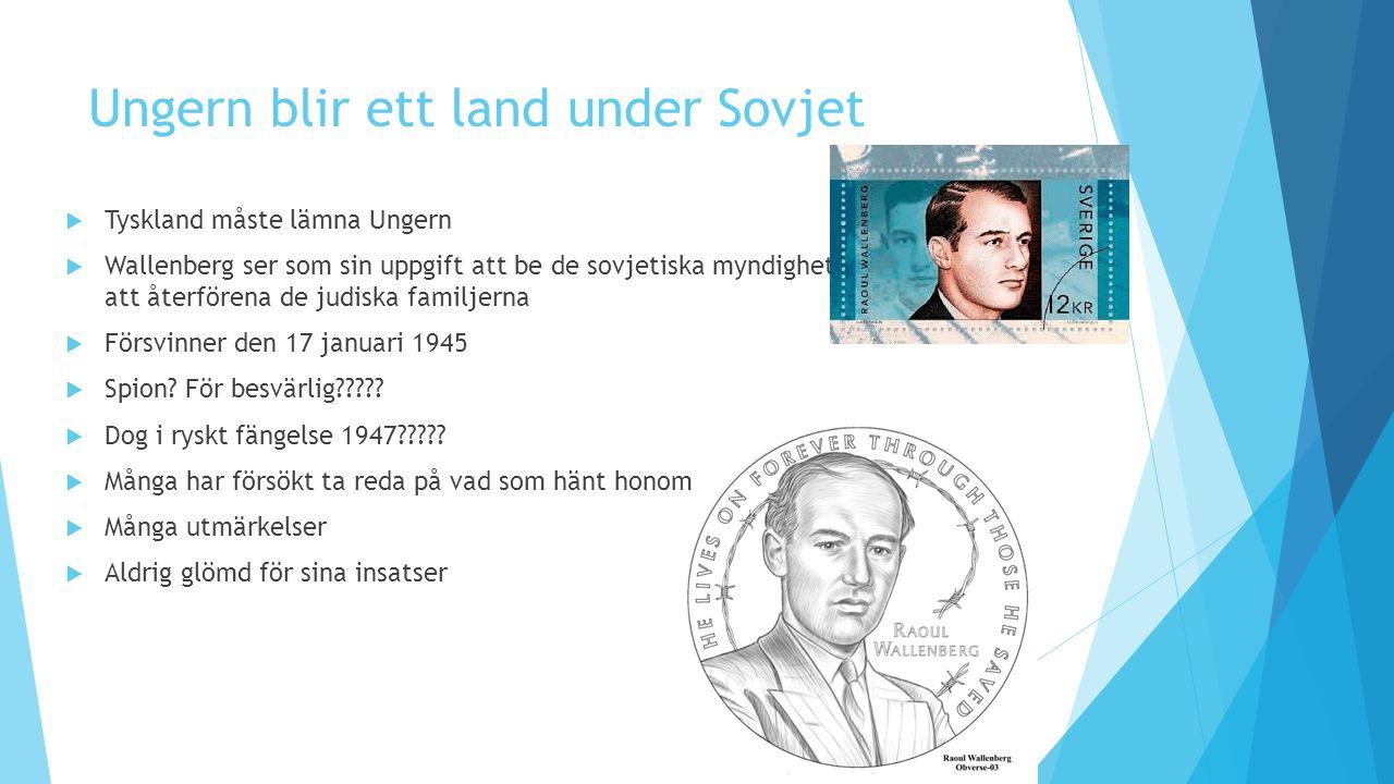 Ungern blir ett land under Sovjet  Tyskland måste lämna Ungern  Wallenberg ser som sin uppgift att be de sovjetiska myndigheterna om hjälp att återf