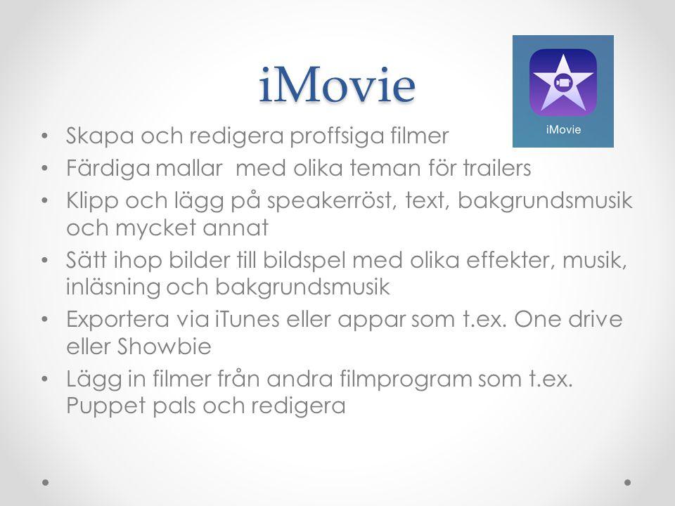 iMovie Skapa och redigera proffsiga filmer Färdiga mallar med olika teman för trailers Klipp och lägg på speakerröst, text, bakgrundsmusik och mycket