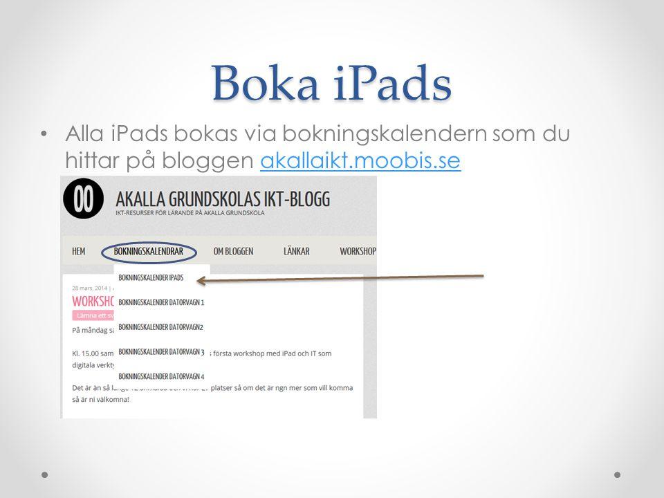 Boka iPads Alla iPads bokas via bokningskalendern som du hittar på bloggen akallaikt.moobis.seakallaikt.moobis.se