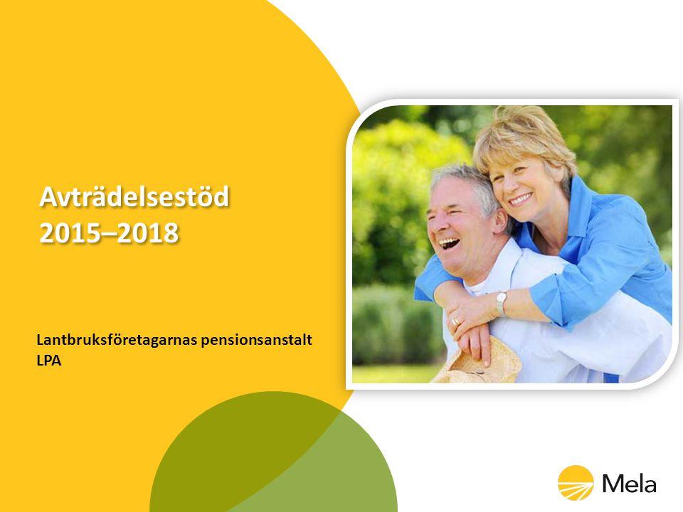 Avträdelsestöd 2015–2018 Lantbruksföretagarnas pensionsanstalt LPA
