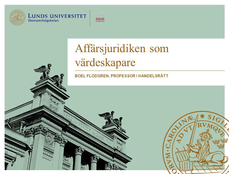 Affärsjuridiken som värdeskapare BOEL FLODGREN, PROFESSOR I HANDELSRÄTT