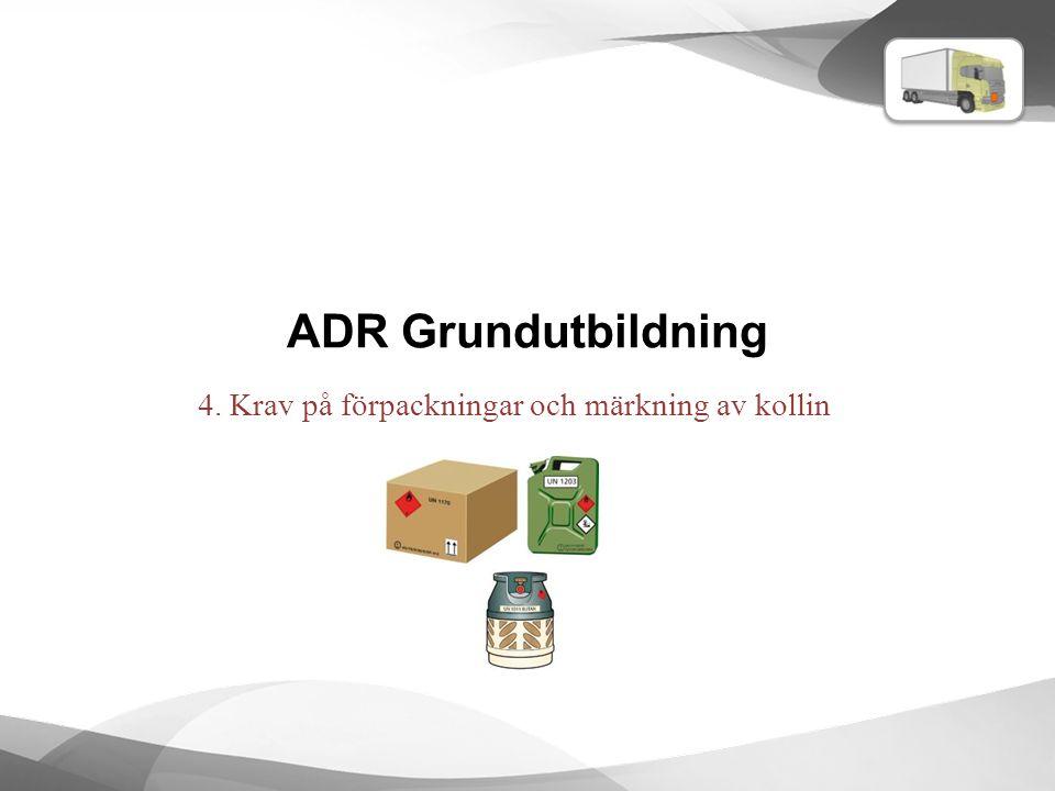 ADR Grundutbildning 4. Krav på förpackningar och märkning av kollin