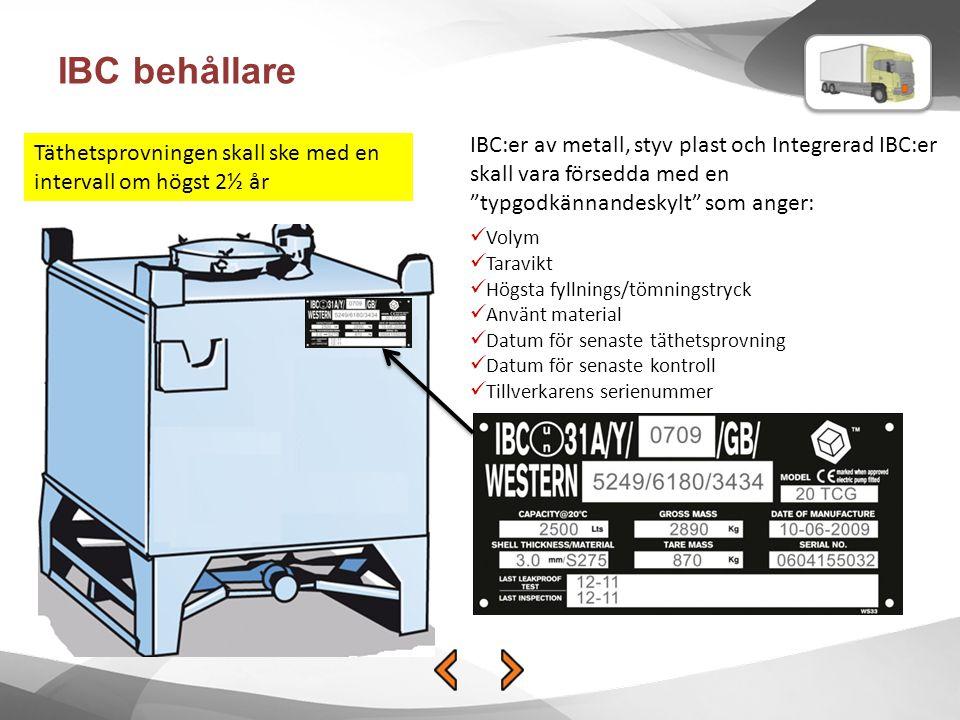 """IBC behållare IBC:er av metall, styv plast och Integrerad IBC:er skall vara försedda med en """"typgodkännandeskylt"""" som anger: Volym Taravikt Högsta fyl"""