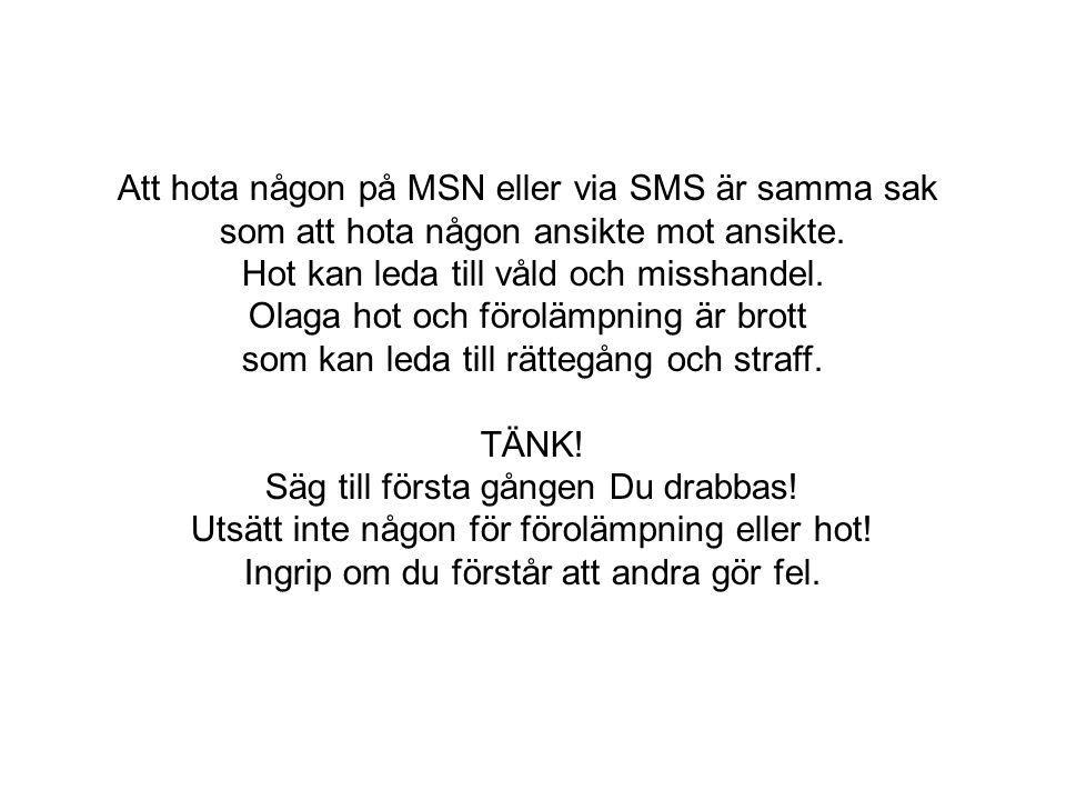 Att hota någon på MSN eller via SMS är samma sak som att hota någon ansikte mot ansikte.