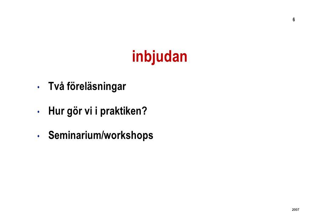 6 2007 inbjudan Två föreläsningar Hur gör vi i praktiken Seminarium/workshops