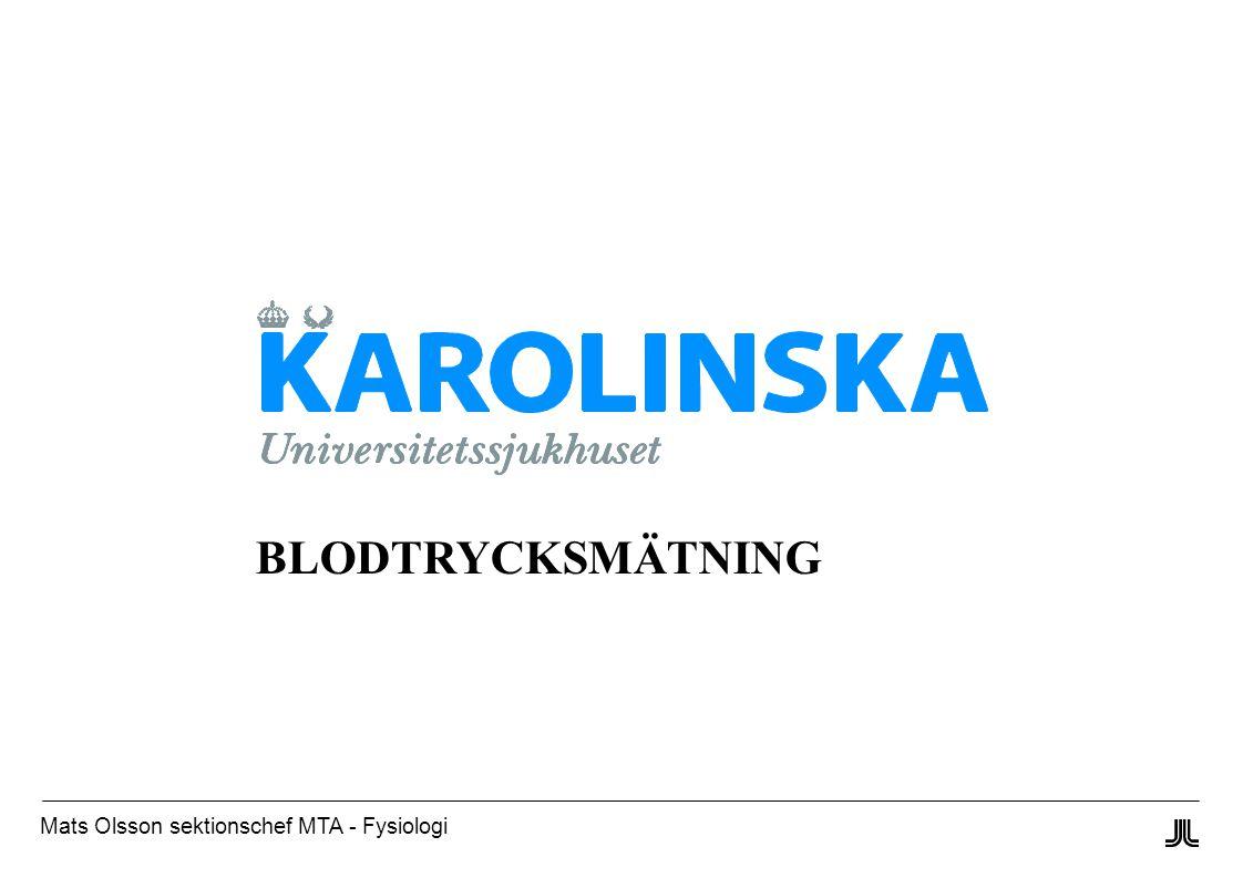 Mats Olsson sektionschef MTA - Fysiologi BLODTRYCKSMÄTNING