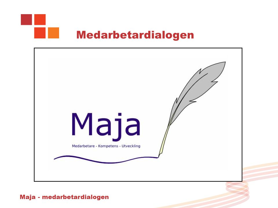 Maja - medarbetardialogen Medarbetardialogen