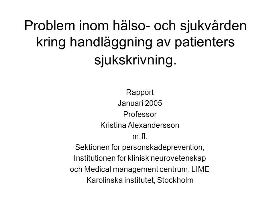 Problem inom hälso- och sjukvården kring handläggning av patienters sjukskrivning.