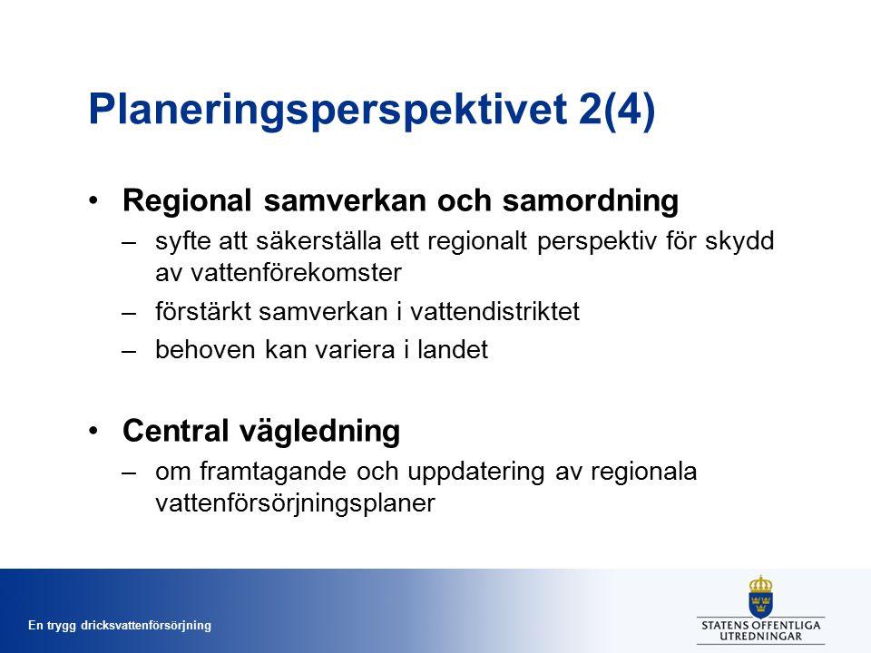En trygg dricksvattenförsörjning Planeringsperspektivet 2(4) Regional samverkan och samordning –syfte att säkerställa ett regionalt perspektiv för skydd av vattenförekomster –förstärkt samverkan i vattendistriktet –behoven kan variera i landet Central vägledning –om framtagande och uppdatering av regionala vattenförsörjningsplaner