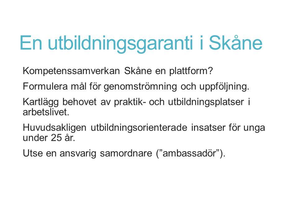 En utbildningsgaranti i Skåne Kompetenssamverkan Skåne en plattform.