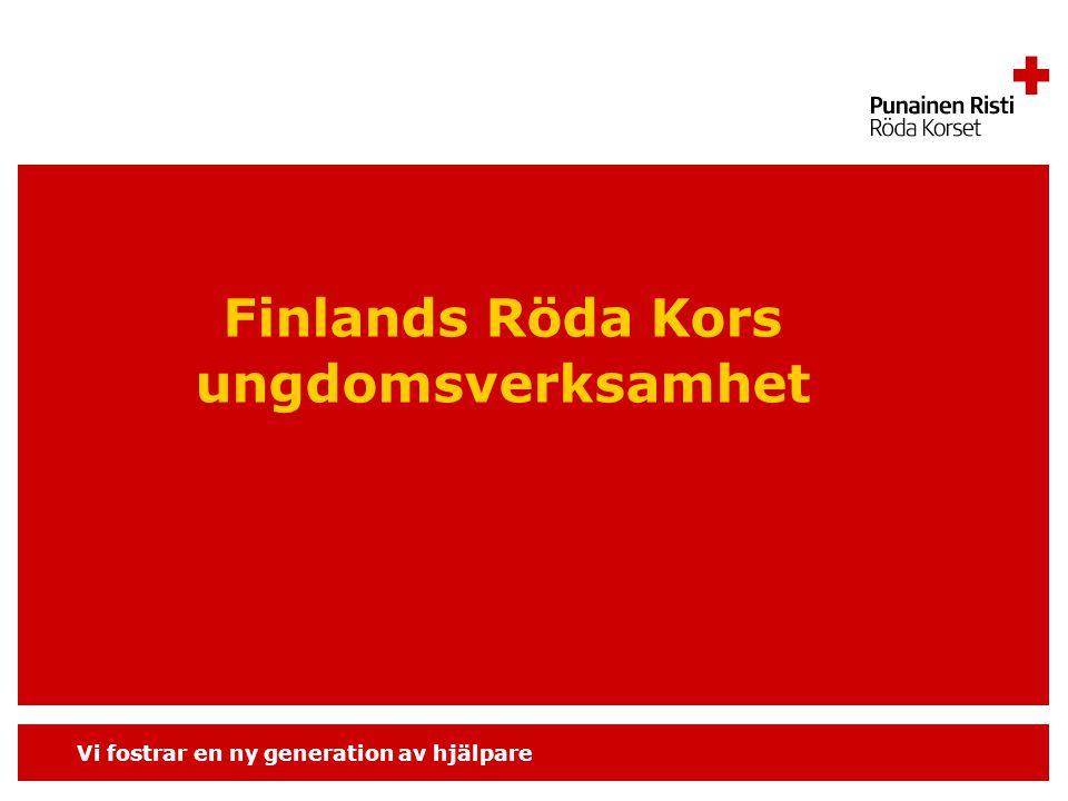 Vi fostrar en ny generation av hjälpare Finlands Röda Kors ungdomsverksamhet