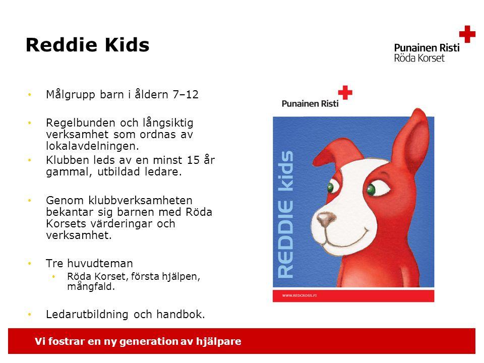 Vi fostrar en ny generation av hjälpare Reddie Kids Målgrupp barn i åldern 7–12 Regelbunden och långsiktig verksamhet som ordnas av lokalavdelningen.