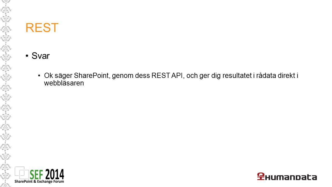 REST Svar Ok säger SharePoint, genom dess REST API, och ger dig resultatet i rådata direkt i webbläsaren