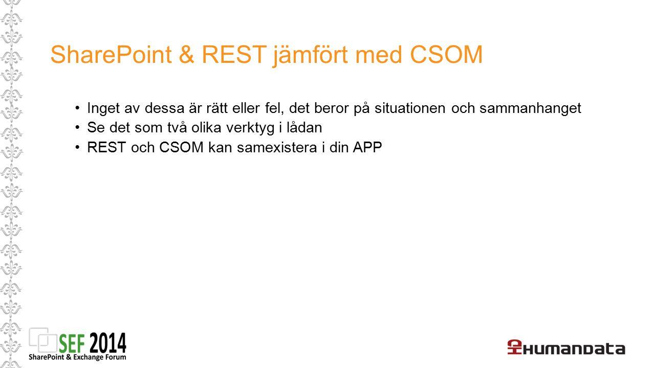 SharePoint & REST jämfört med CSOM Inget av dessa är rätt eller fel, det beror på situationen och sammanhanget Se det som två olika verktyg i lådan RE