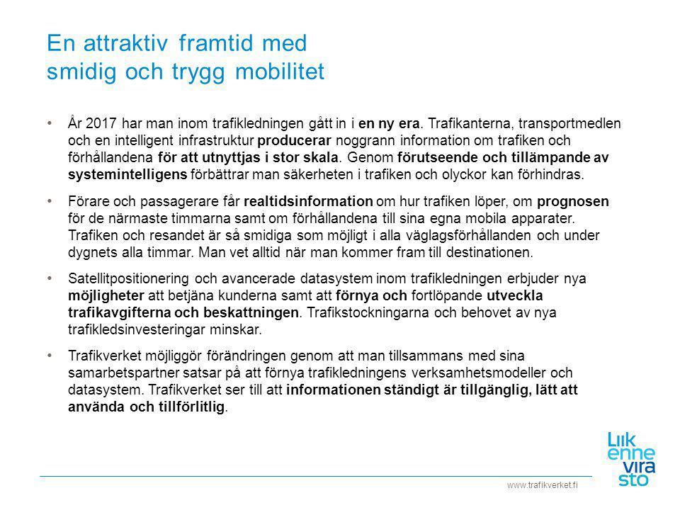 www.trafikverket.fi I Trafikledning 2017 programmet finns tre tyngdpunktsområden Aktiv och förutseende hantering av trafiknätet 1 Aktivt trafiklednings- samarbete inom stora stadsregioner 2 Högklassig hantering av digital trafikleds- och trafikinformation 3