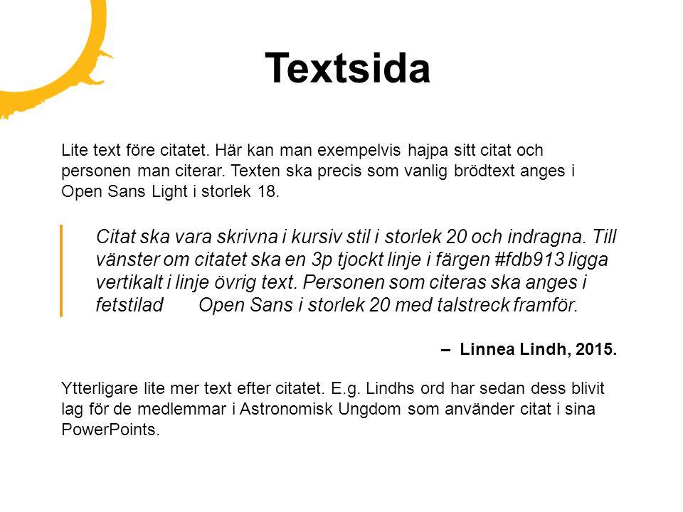 Textsida Lite text före citatet. Här kan man exempelvis hajpa sitt citat och personen man citerar. Texten ska precis som vanlig brödtext anges i Open