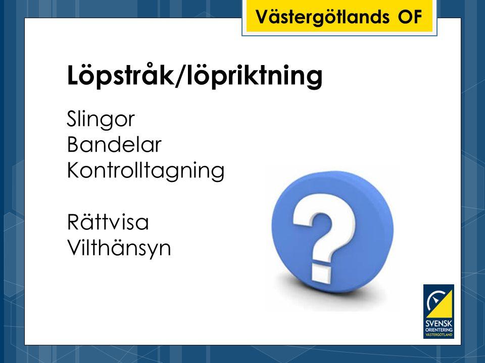 Västergötlands OF Löpstråk/löpriktning Slingor Bandelar Kontrolltagning Rättvisa Vilthänsyn