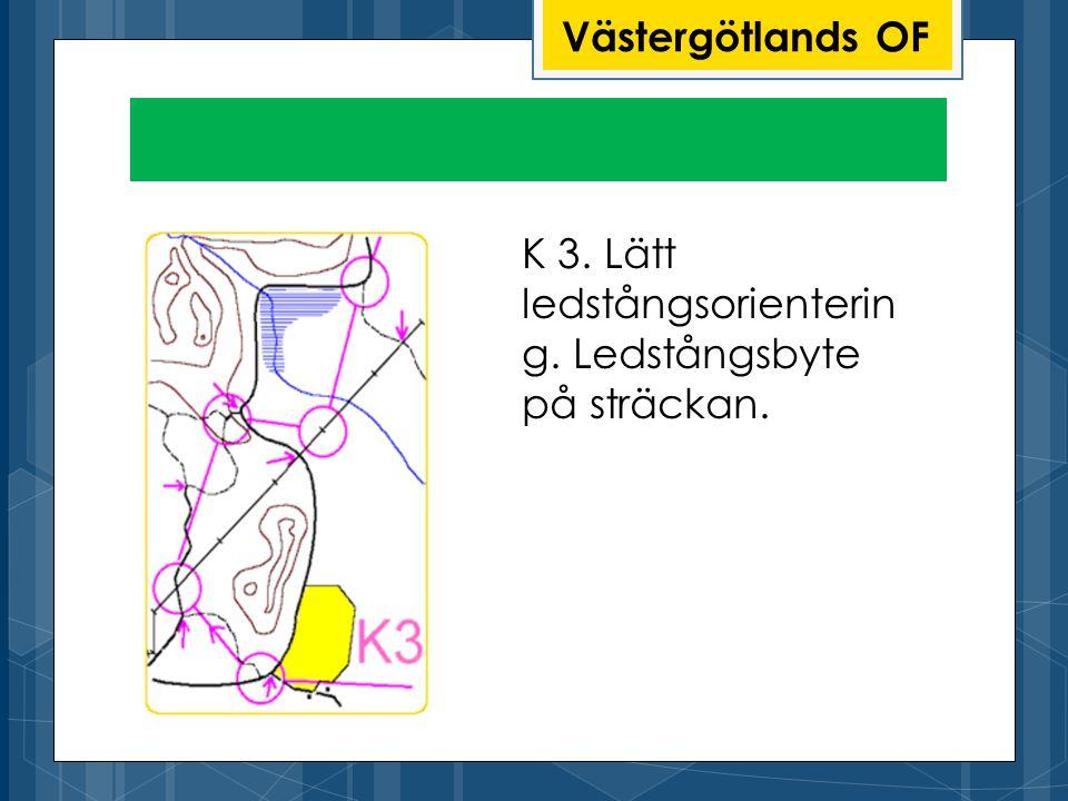 Västergötlands OF K 3. Lätt ledstångsorienterin g. Ledstångsbyte på sträckan.