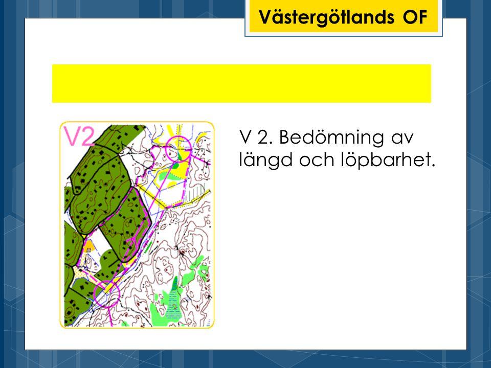 Västergötlands OF V 2. Bedömning av längd och löpbarhet.