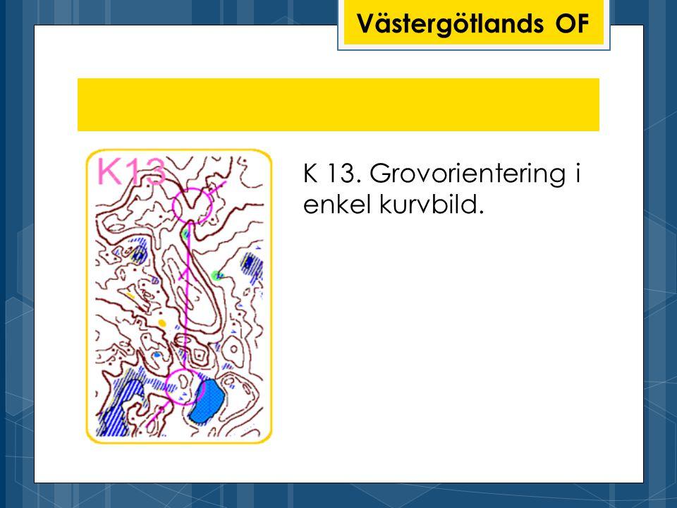 Västergötlands OF K 13. Grovorientering i enkel kurvbild.