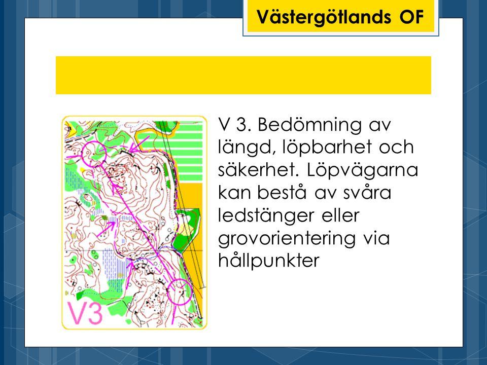 Västergötlands OF V 3.Bedömning av längd, löpbarhet och säkerhet.