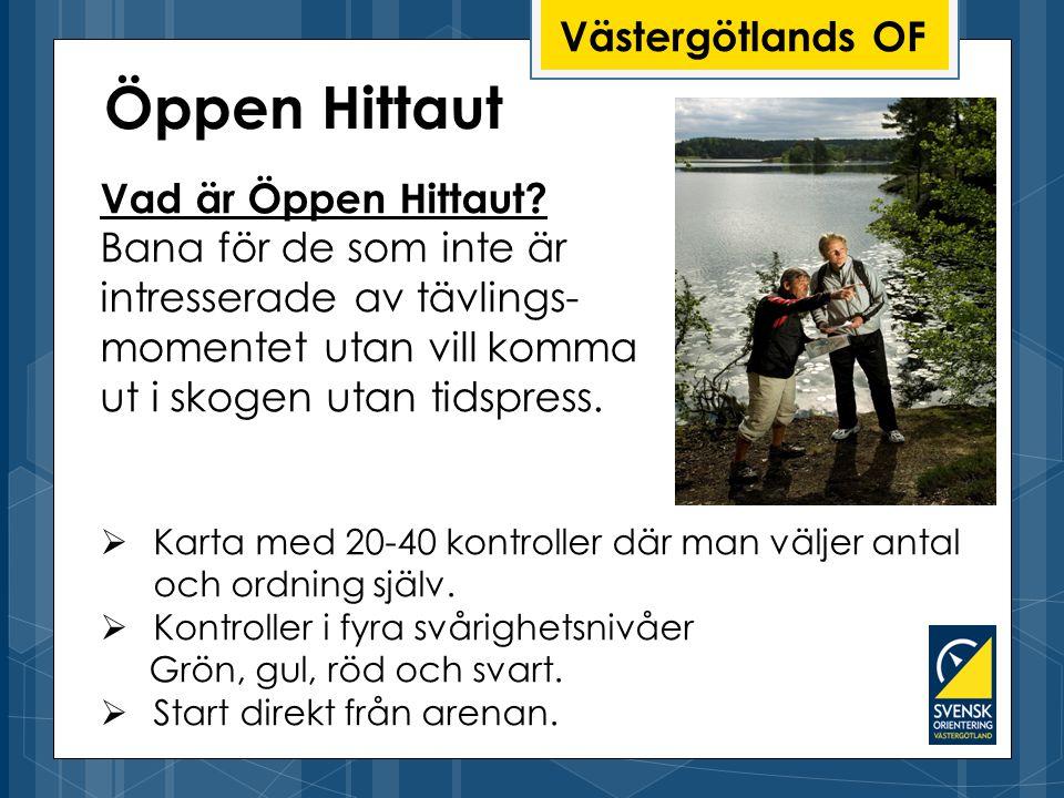 Västergötlands OF Vad är Öppen Hittaut.