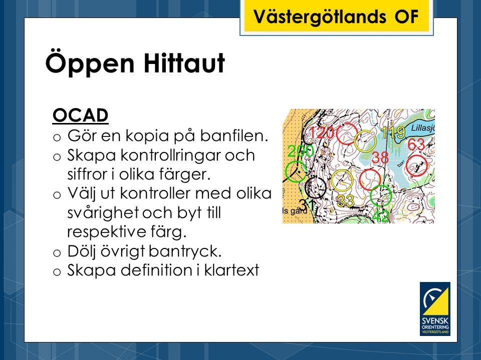 Västergötlands OF Öppen Hittaut OCAD o Gör en kopia på banfilen.