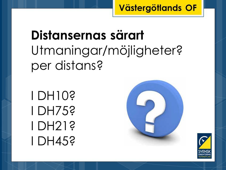 Västergötlands OF Distansernas särart Utmaningar/möjligheter.