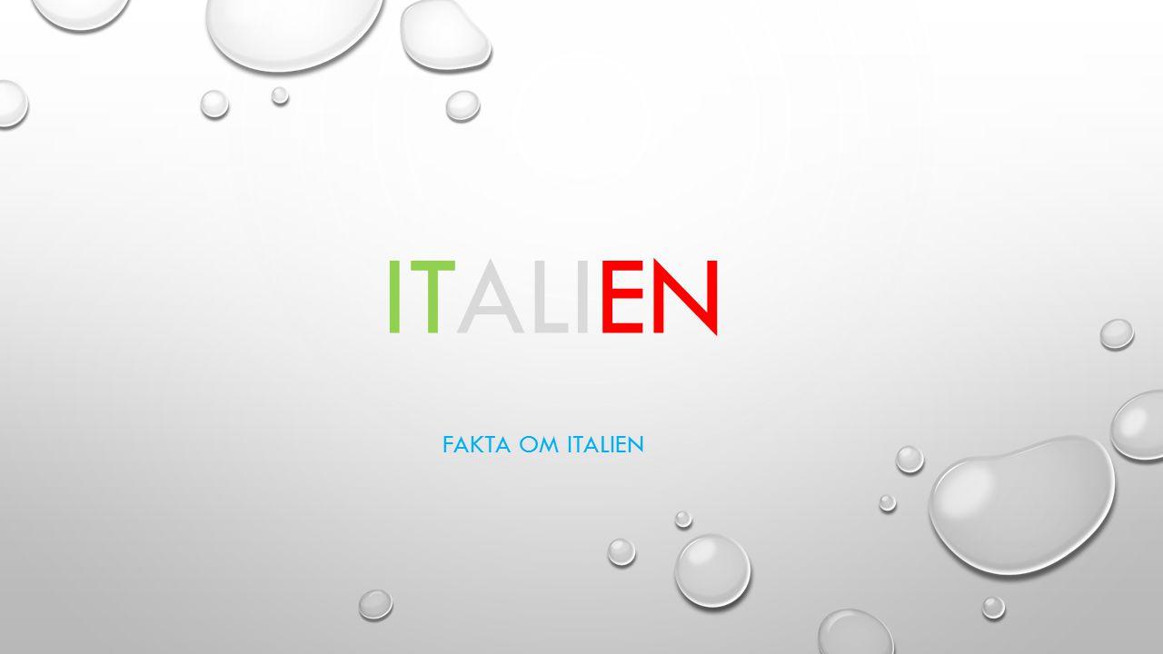FAKTA OM ITALIEN ITALIEN