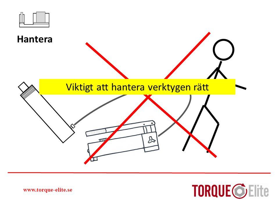 www.torque-elite.se Hantera Viktigt att hantera verktygen rätt